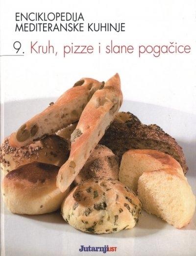 Enciklopedija mediteranske kuhinje - 9: Kruh, pizze i slane pogačice