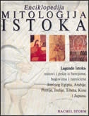 Enciklopedija - mitologija Istoka; Legende Istoka: mitovi i priče o herojima, bogovima i ratnicima drevnog Egipta, Arabije, Perzije, Indije, Tibeta, Kine i Japana