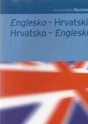 Univerzalni rječnik: englesko-hrvatski; hrvatsko-engleski