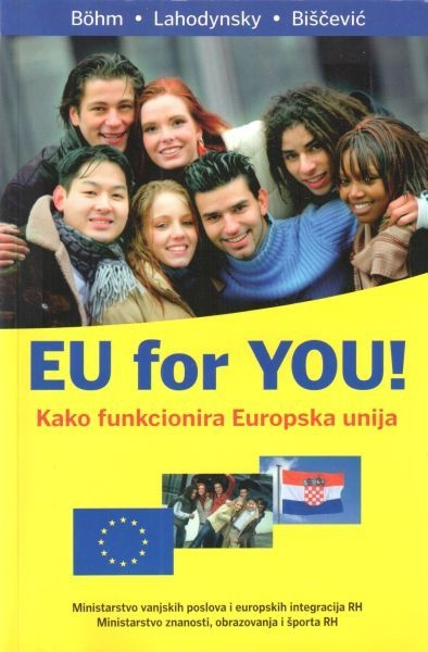 EU for YOU! : kako funkcionira Europska unija
