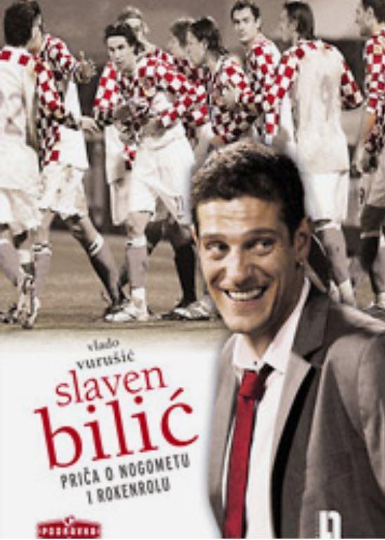 Slaven Bilić : Priča o nogometu i rokenrolu