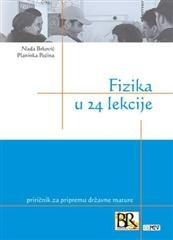 Fizika u 24 lekcije - priručnik za pripremu državne mature