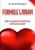 Formule ljubavi : kako ne upropastiti vlastiti život tražeći pravu ljubav