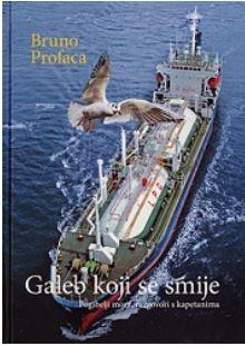 Mornarska trilogija 3 : Galeb koji se smije - Pogibelji mora, razgovori s kapetanima