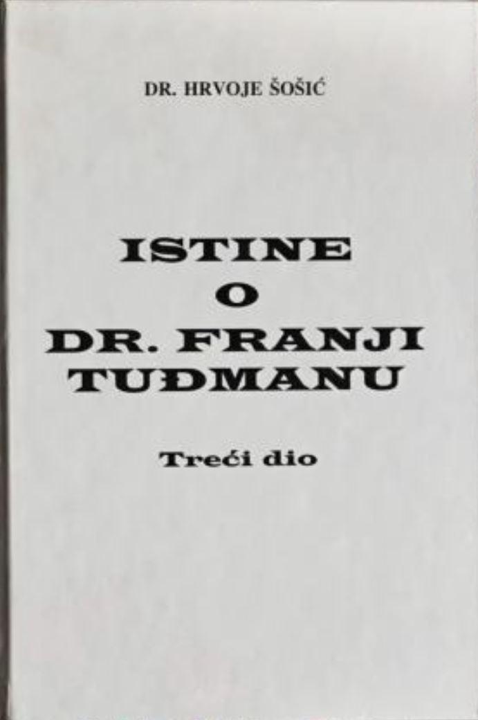 Istine o dr. Franji Tuđmanu (3.knjiga)
