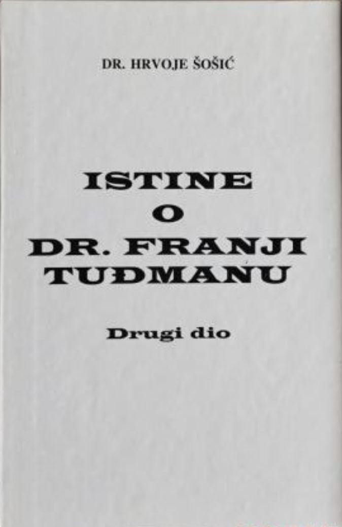 Istine o dr. Franji Tuđmanu (2.knjiga)