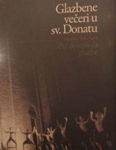 Glazbene večeri u sv. Donatu - pet desetljeća glazbe
