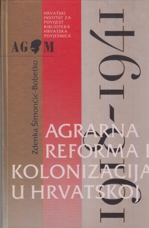 Agrarna reforma i kolonizacija u Hrvatskoj : 1918. - 1941.