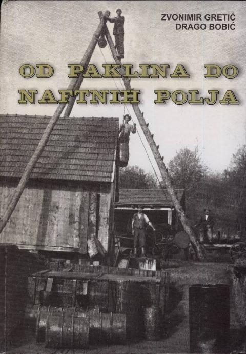Od paklina do naftnih polja : 1854.-2002.