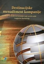 Destinacijske menadžment kompanije : priručnik za razumijevanje poslovanja i uspješni marketing