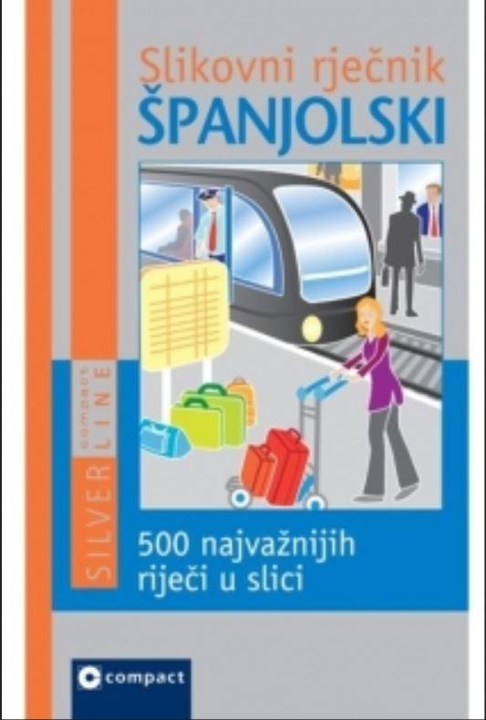 Slikovni rječnik - Španjolski - 500 najvažnijih riječi u slici