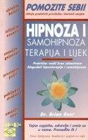 Hipnoza i samohipnoza terapija i lijek : praktičan vodič kroz zdravstvene blagodati hipnoterapije i samohipnoze