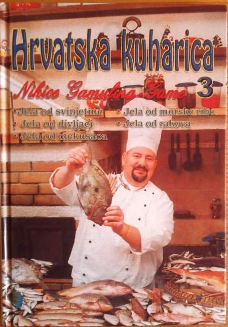 Hrvatska kuharica Nikice Gamulina Game 3: Jela od svinjetine, jela od divljači, jela od mekušaca, jela od morske ribe, jela od rakova