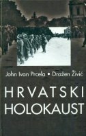 Hrvatski holokaust : dokumenti i svjedočanstva o poratnim pokoljima u Jugoslaviji