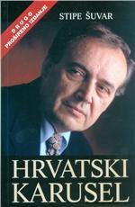 Hrvatski karusel : prilozi političkoj sociologiji hrvatskog društva