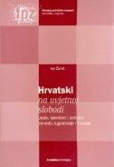 Hrvatski na uvjetnoj slobodi : jezik, identitet i politika između Jugoslavije i Europe