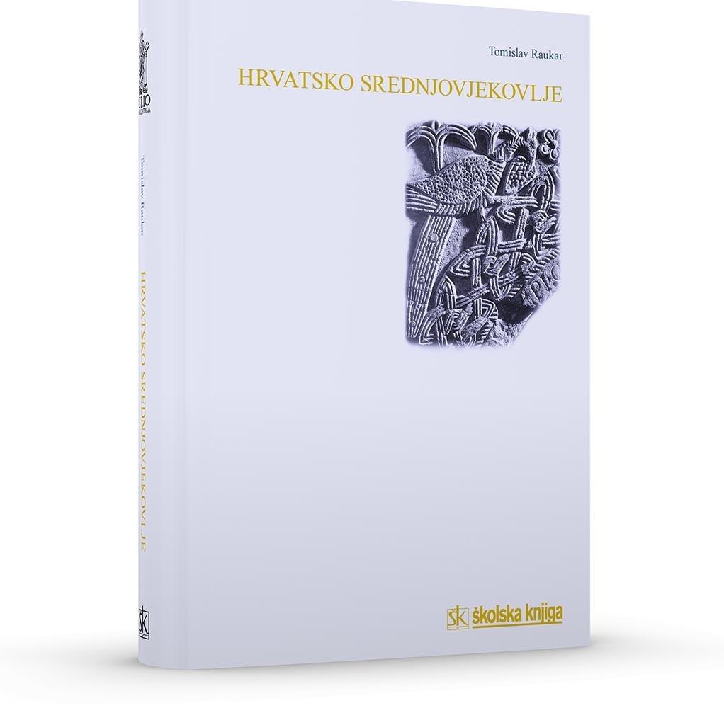Hrvatsko srednjovjekovlje : prostor, ljudi, ideje
