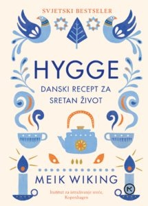 Hygge : danski recept za sretan život