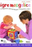 Igre mozgalice : za dojenčad, jednogodišnjake i dvogodišnju djecu