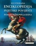 Ilustrirana enciklopedija svjetske povijesti : Posljednjih 500 godina