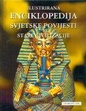 Ilustrirana enciklopedija svjetske povijesti : Stare civilizacije