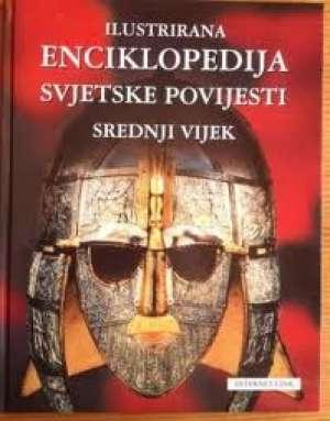 Ilustrirana enciklopedija svjetske povijesti : Srednji vijek