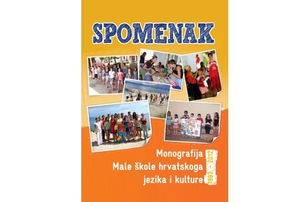 SPOMENAK : monografija Male škole hrvatskoga jezika i kulture