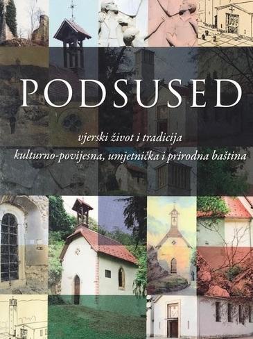 PODSUSED : vjerski život i tradicija kulturno-umjetnička i prirodna baština