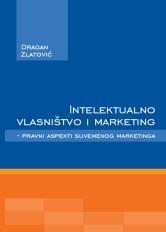 Intelektualno vlasništvo i marketing : pravni aspekti suvremenog marketinga