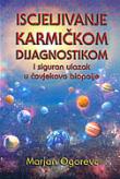 Iscjeljivanje karmičkom dijagnostikom : i siguran ulazak u čovjekovo biopolje