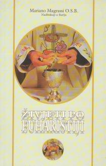 Živjeti po euharistiji
