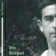 Ivo Šrepel : dokumenti, vrijeme, sudbina