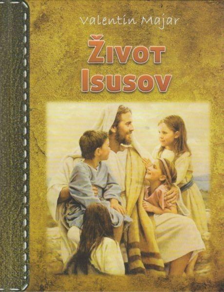 Život Isusov : knjižica dobroj djeci