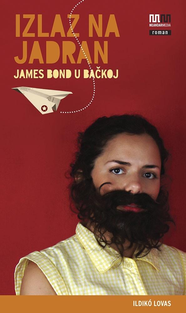 Izlaz na Jadran : James Bond u Bačkoj