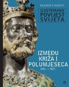 Ilustrirana povijest svijeta: Između križa i polumjeseca : 430. - 907.