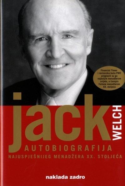 Jack Welch : autobiografija najuspješnijeg menadžera XX. stoljeća