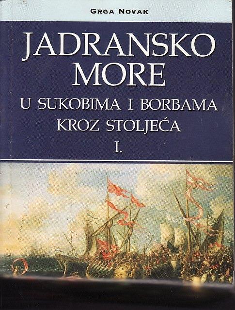 Jadransko more u sukobima i borbama kroz stoljeća (dio 1)