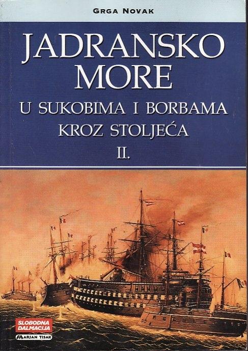 Jadransko more u sukobima i borbama kroz stoljeća (dio 2)