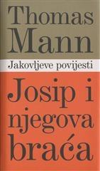 Josip i njegova braća - Jakovljeve povijesti (1. knjiga )