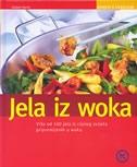 Jela iz woka : više od 100 ukusnih i zdravih jela pripremljenih u woku