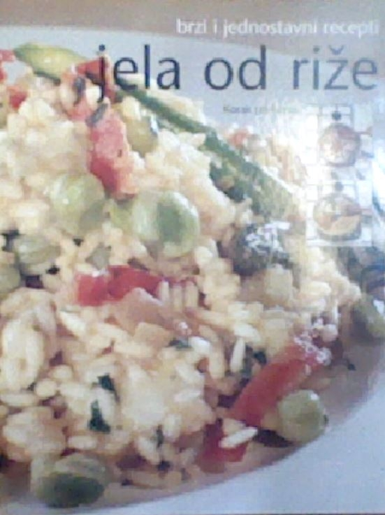 Jela od riže : brzi i jednostavni recepti