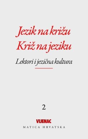 Jezik na križu / Križ na jeziku (svezak 2): Lektori i jezična kultura