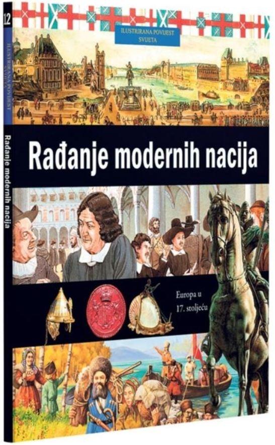 Ilustrirana povijest svijeta 12: Rađanje modernih nacija
