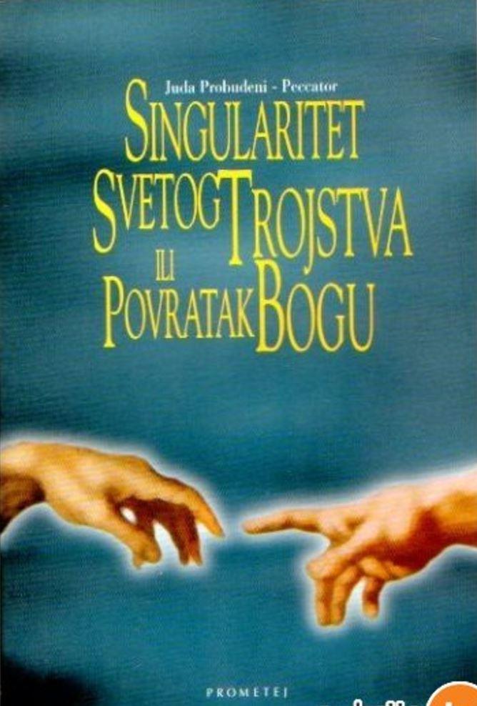 Singularitet Svetog Trojstva ili Povratak Bogu