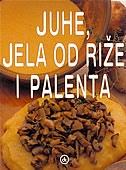 Juhe, jela od riže i palenta