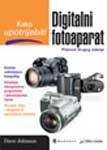 Kako upotrijebiti digitalni fotoaparat