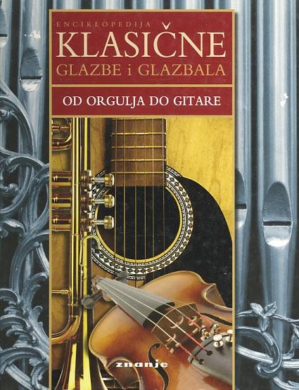 Enciklopedija klasične glazbe i glazbala: Od orgulja do gitare