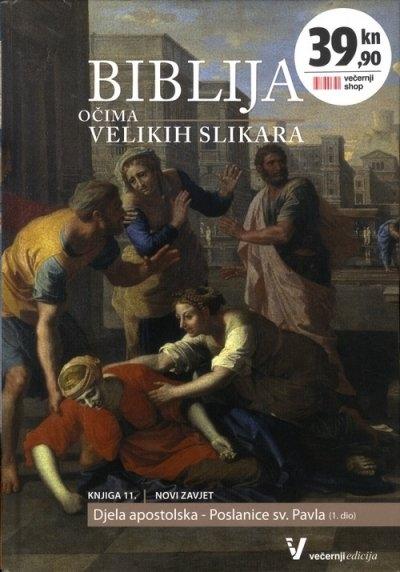 Biblija očima velikih slikara - Knj. 11 : Novi zavjet : Djela Apostolska : Poslanice svetoga Pavla (prvi dio)