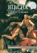 Biblija očima velikih slikara - Knj. 3 : Stari zavjet : Povijesne knjige (2. dio)