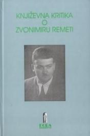 Književna kritika o Zvonimiru Remeti